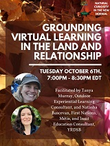 Natural Curiosity Webinar Part 3: Grounding Virtual Learning in the Land and Relationship