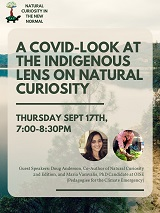 Natural Curiosity Webinar Part 2: A Covid-Look At the Indigenous Lens on Natural Curiosity