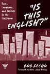 """""""Is This English?"""" Race, Language, and Culture in the Classroom"""