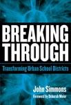 Breaking Through: Transforming Urban School Districts