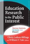 Education Research in Public Interest: Social Justice Action and Policy