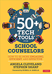 50+ Tech Tools for School Counselors: How to Be More Engaging, Efficient, and Effective