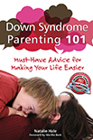 Down Syndrome Parenting 101: Must-Have Advice for Making Your Life Easier