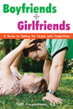 Boyfriends & Girlfriends: A Guide to Dating for People with Disabilities