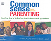 Common Sense Parenting Audiobook: A Proven Step-by-Step Guide for Raising Responsible Kids and Building Happy Families