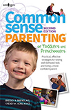 Common Sense Parenting of Toddlers and Preschoolers: Strategies for Raising Well-Behaved Kids and Being a More Confident Parent