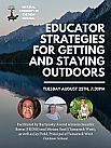 Natural Curiosity Webinar Part 1: Educator Strategies for Getting and Staying Outdoors