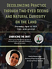 Natural Curiosity 2021 Webinar Series: Embracing the Shift - Part 4: Decolonizing Practice through Two-Eyed Seeing and Natural Curiosity