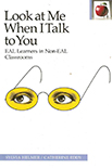Look At Me When I Talk To You: EAL Learners in Non-EAL Class