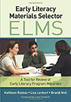 Early Literacy Materials Selector (ELMS): A Tool for Review