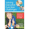 Solving Executive Function Challenges: Simple Ways to Get Ki