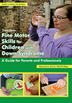Fine Motor Skills for Children with Down Syndrome: A Guide f